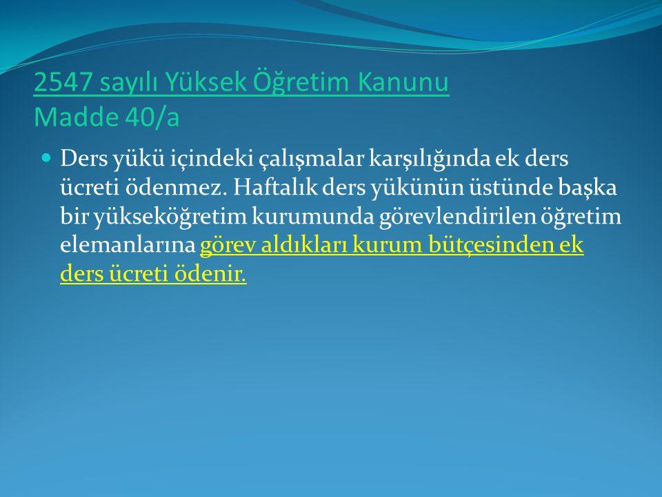 2547 sayılı Yüksek Öğretim Kanunu Madde 40/a