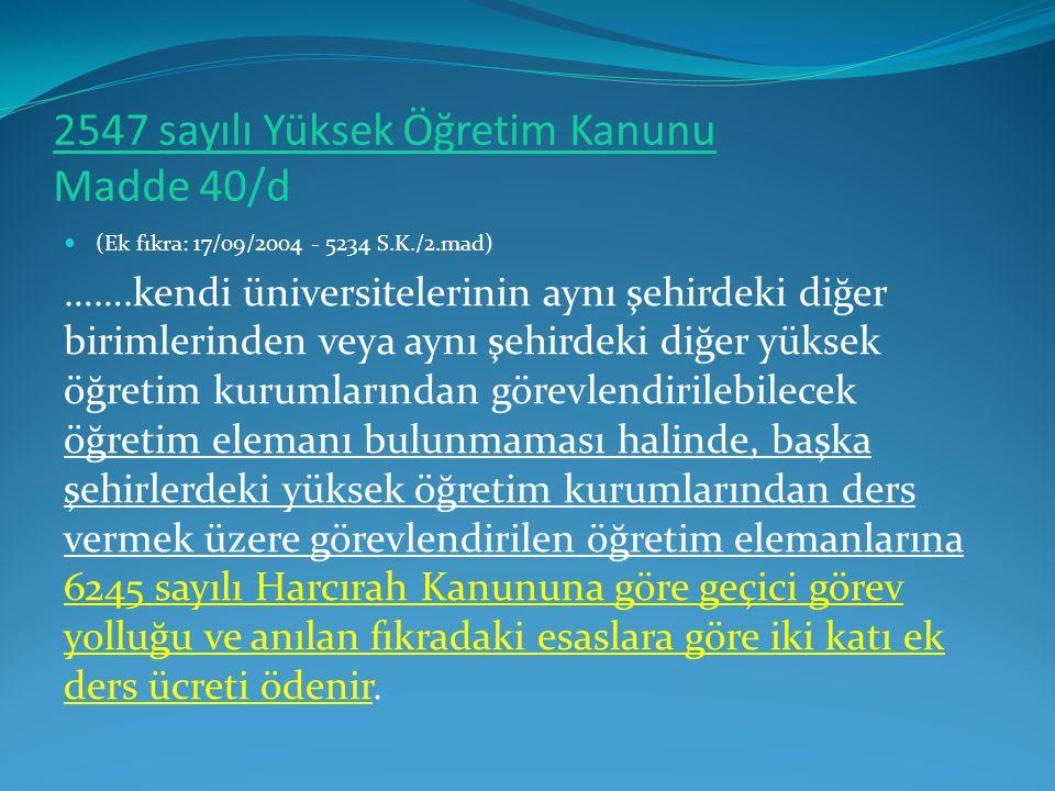 2547 sayılı Yüksek Öğretim Kanunu Madde 40/d