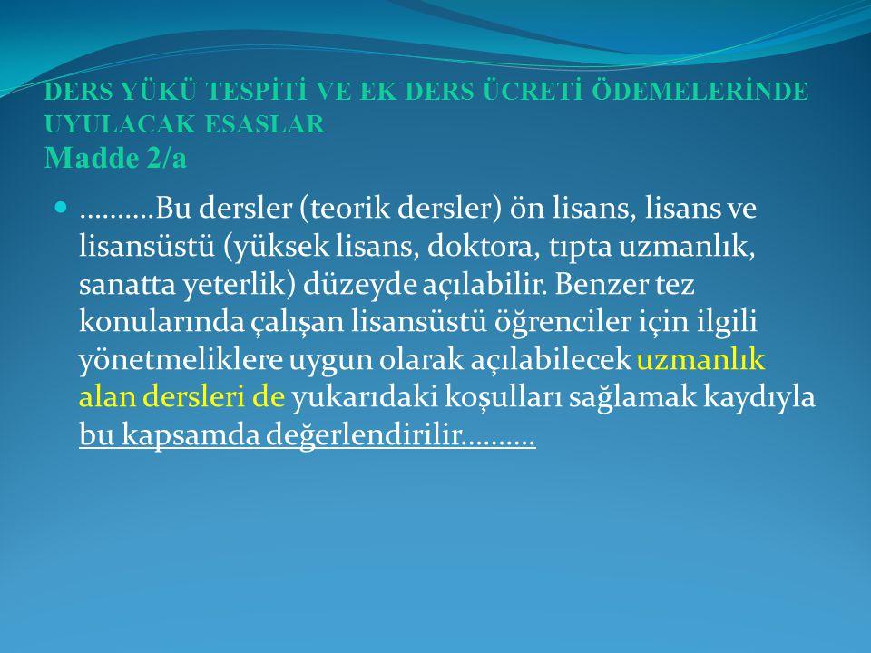 DERS YÜKÜ TESPİTİ VE EK DERS ÜCRETİ ÖDEMELERİNDE UYULACAK ESASLAR Madde 2/a
