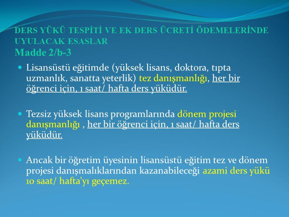 DERS YÜKÜ TESPİTİ VE EK DERS ÜCRETİ ÖDEMELERİNDE UYULACAK ESASLAR Madde 2/b-3