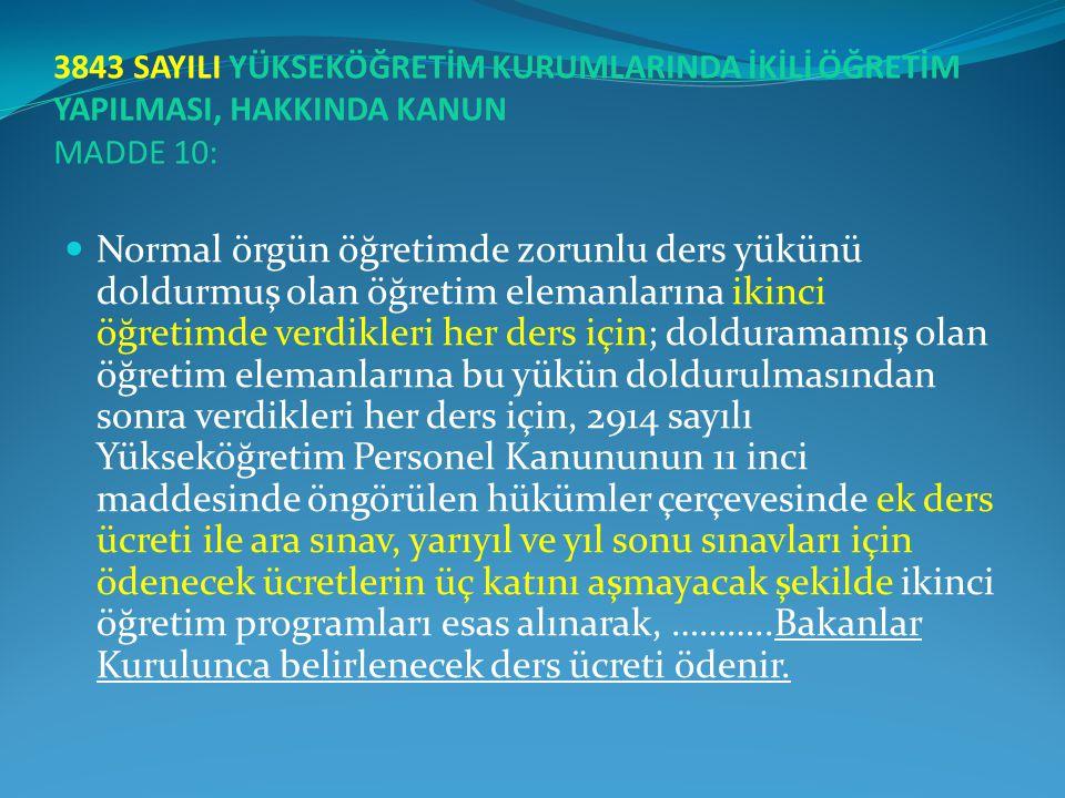 3843 SAYILI YÜKSEKÖĞRETİM KURUMLARINDA İKİLİ ÖĞRETİM YAPILMASI, HAKKINDA KANUN MADDE 10:
