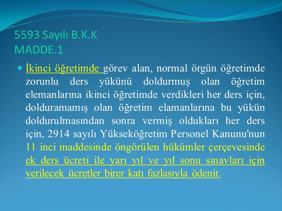5593 Sayılı B.K.K MADDE.1