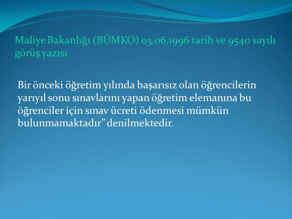 Maliye Bakanlığı (BÜMKO) 03.06.1996 tarih ve 9540 sayılı görüş yazısı