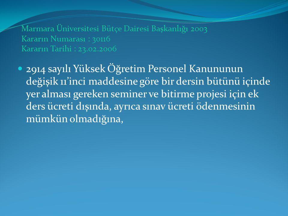 Marmara Üniversitesi Bütçe Dairesi Başkanlığı 2003 Kararın Numarası : 30116 Kararın Tarihi : 23.02.2006