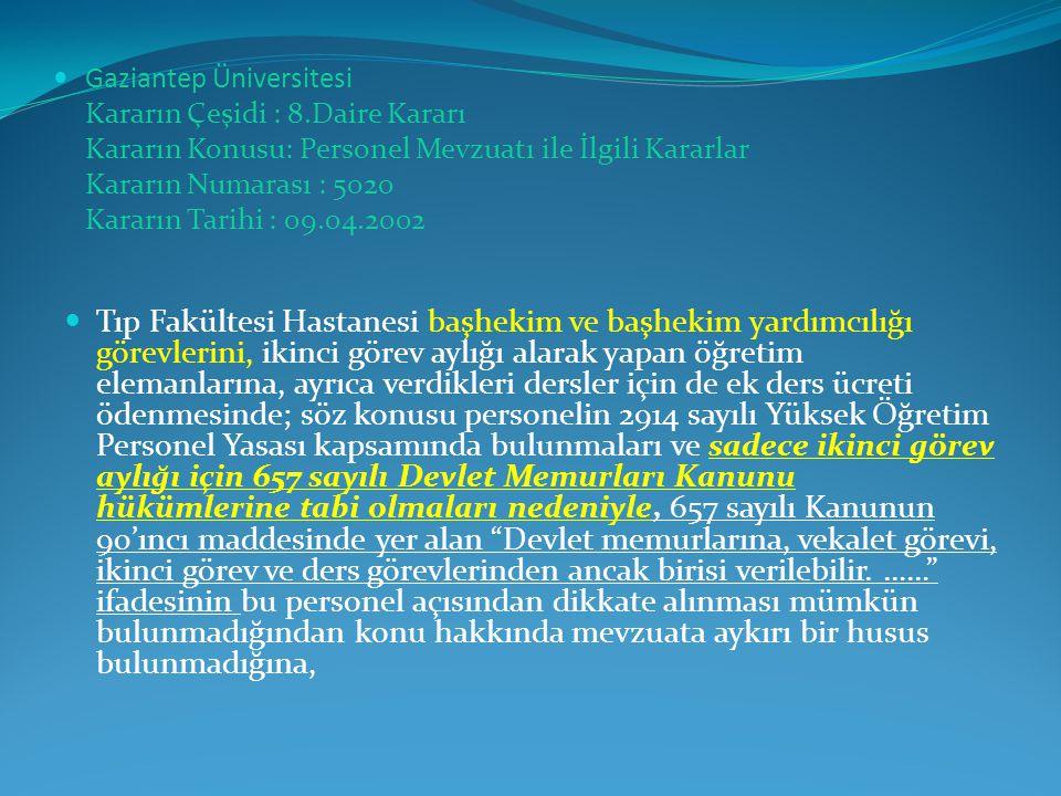 Gaziantep Üniversitesi Kararın Çeşidi : 8