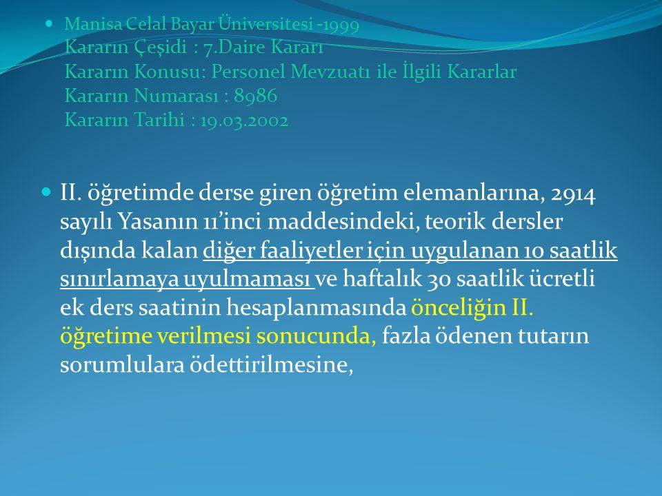 Manisa Celal Bayar Üniversitesi -1999 Kararın Çeşidi : 7