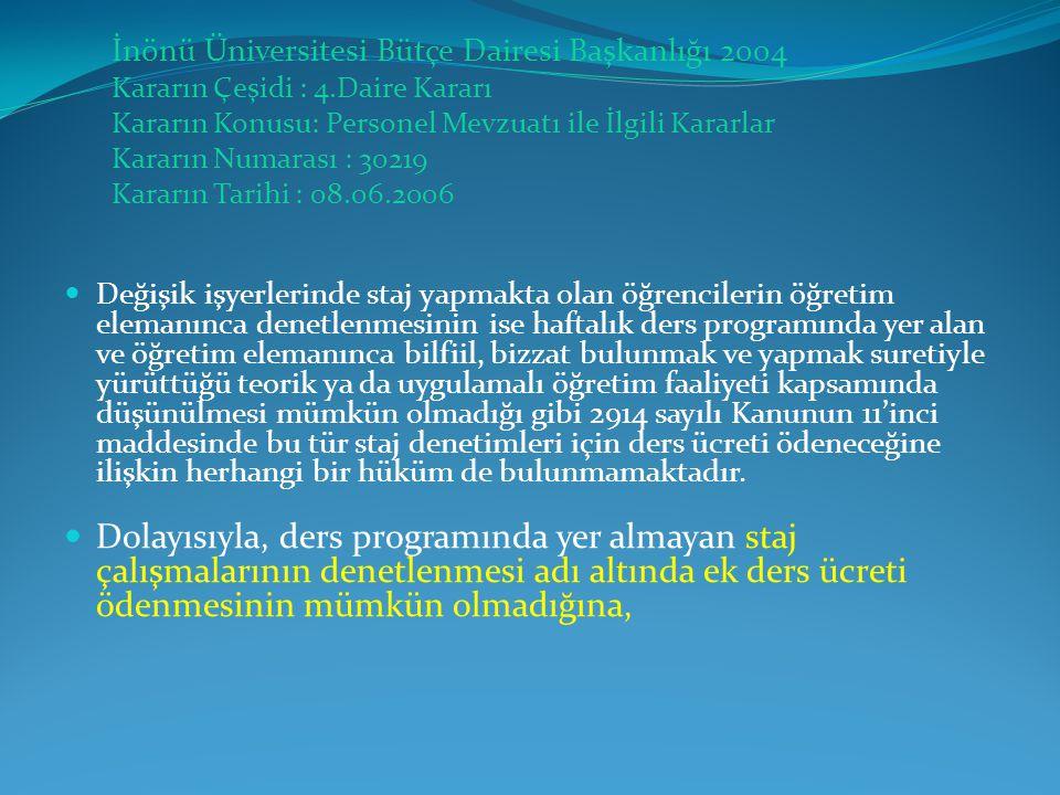 İnönü Üniversitesi Bütçe Dairesi Başkanlığı 2004 Kararın Çeşidi : 4