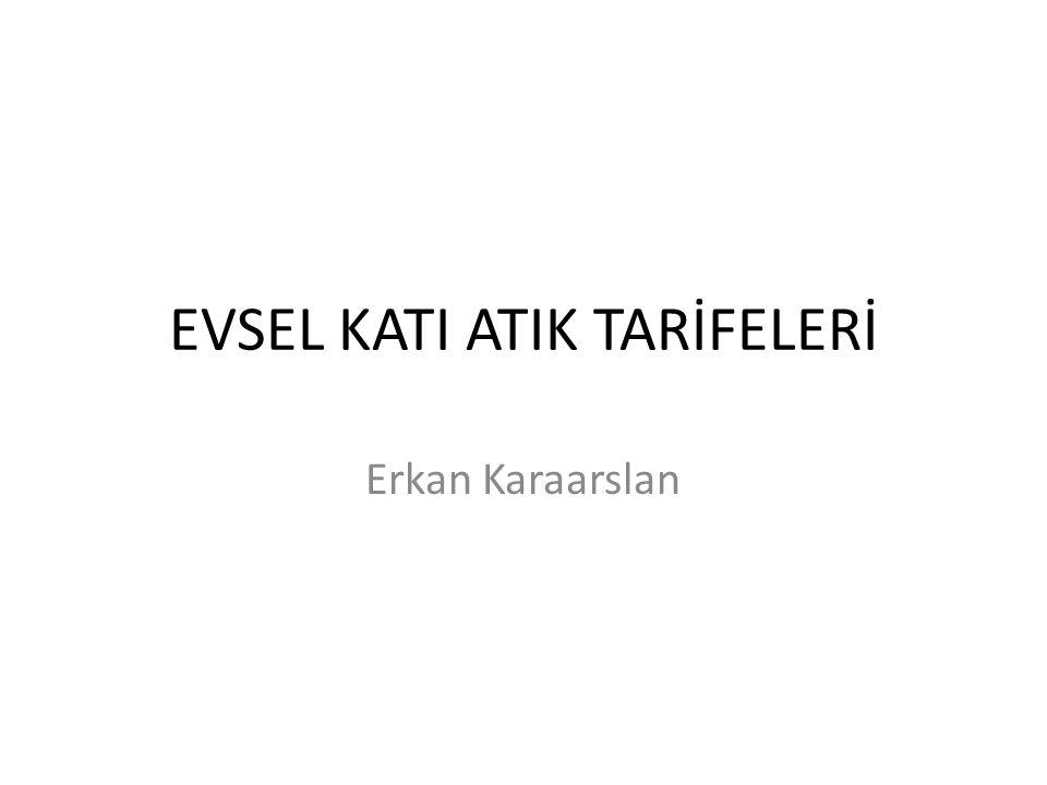 EVSEL KATI ATIK TARİFELERİ