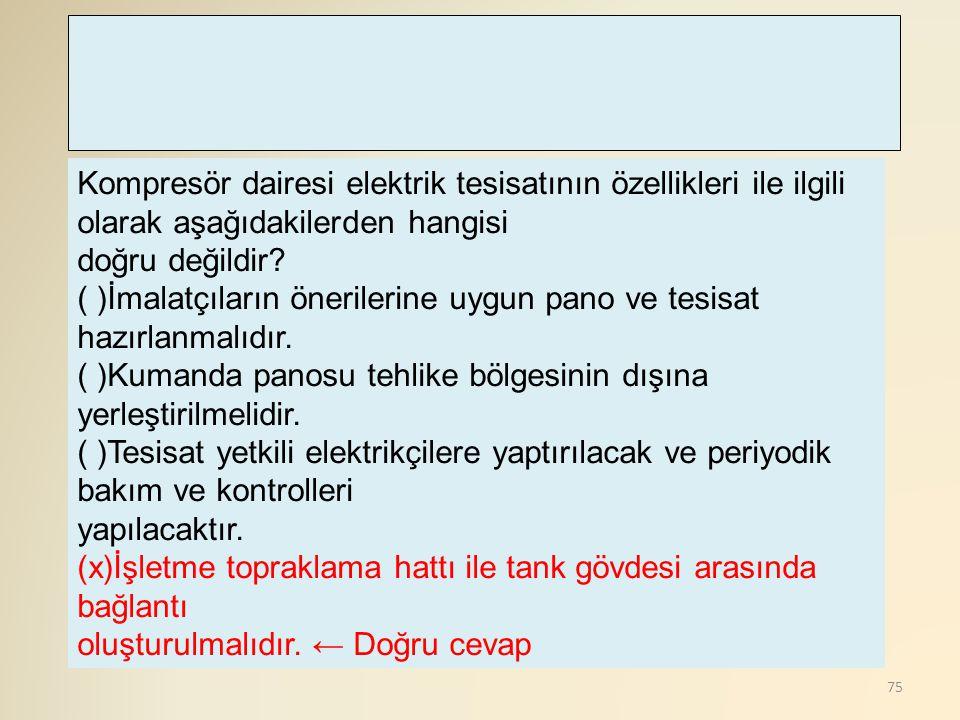 Kompresör dairesi elektrik tesisatının özellikleri ile ilgili olarak aşağıdakilerden hangisi