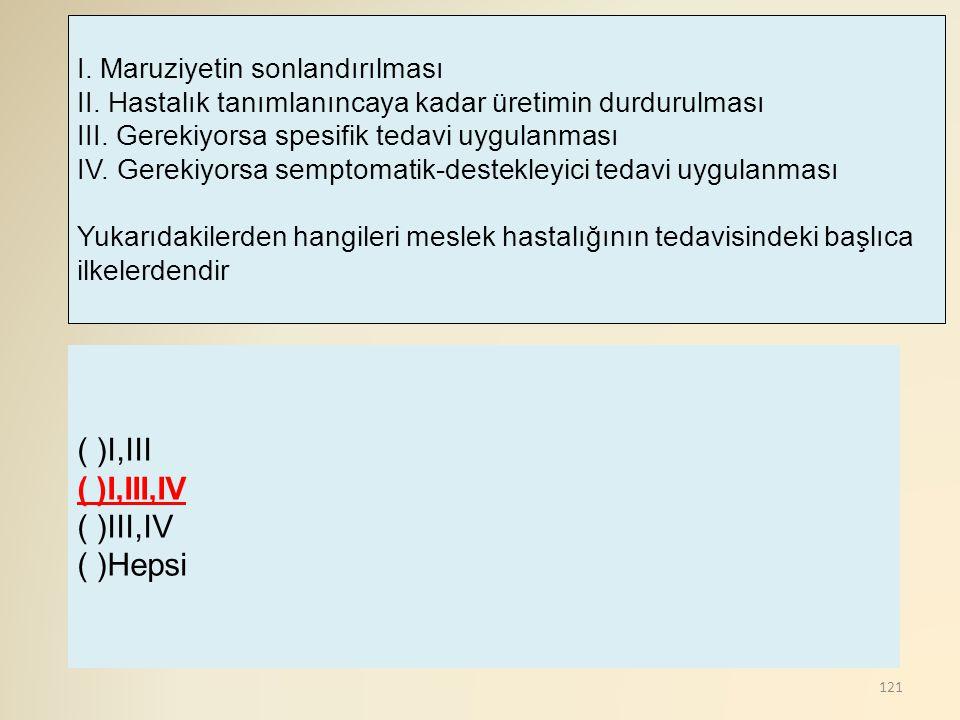 ( )I,III ( )I,III,IV ( )III,IV ( )Hepsi