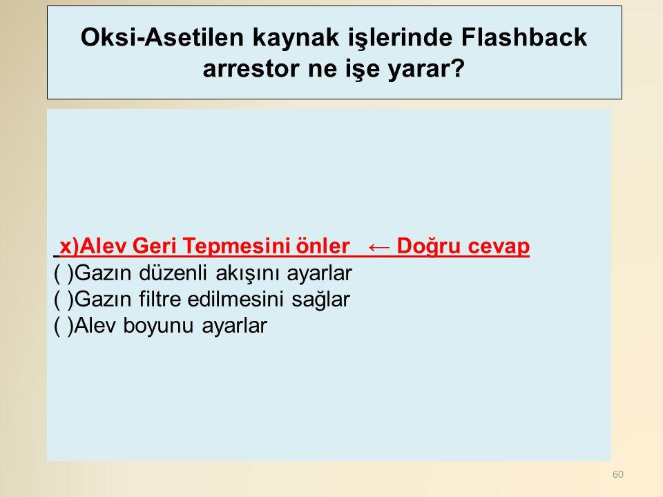 Oksi-Asetilen kaynak işlerinde Flashback arrestor ne işe yarar