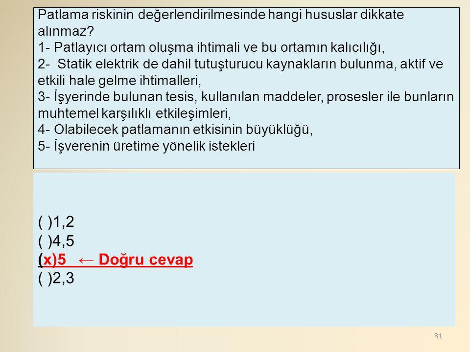 ( )1,2 ( )4,5 (x)5 ← Doğru cevap ( )2,3