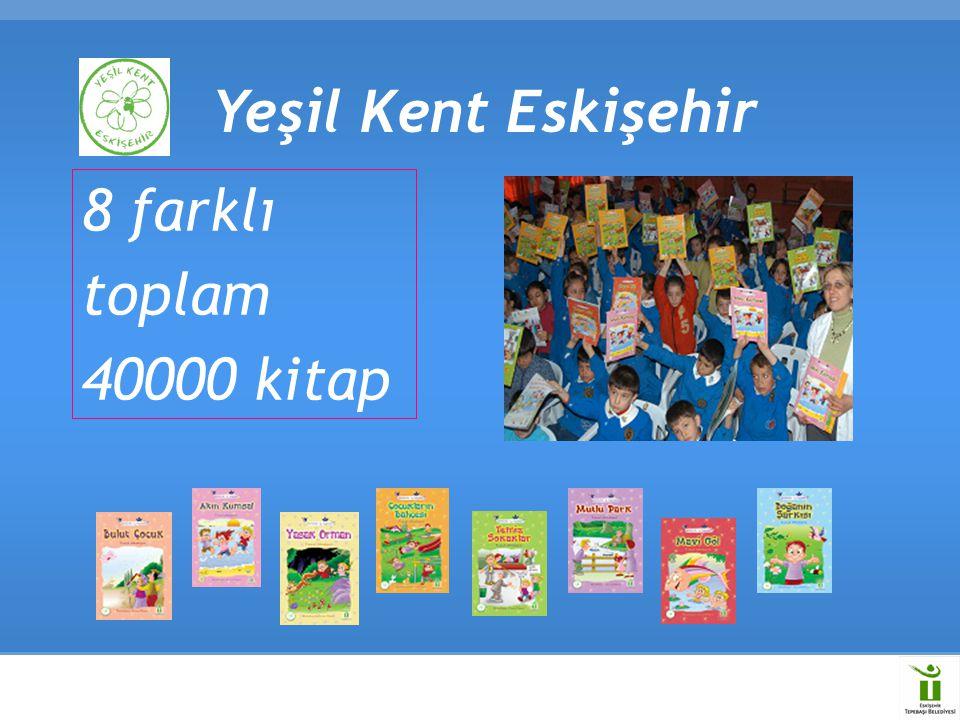 Yeşil Kent Eskişehir 8 farklı toplam 40000 kitap