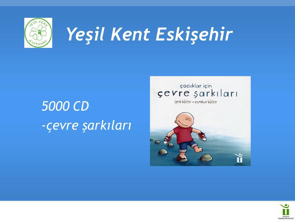 Yeşil Kent Eskişehir 5000 CD -çevre şarkıları