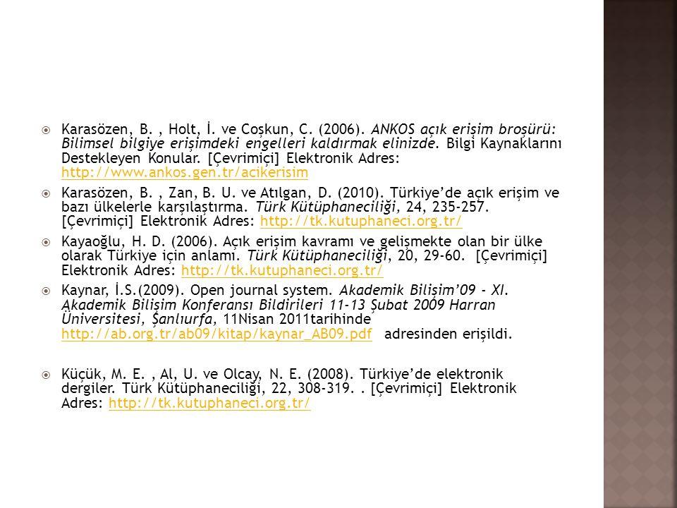 Karasözen, B. , Holt, İ. ve Coşkun, C. (2006)