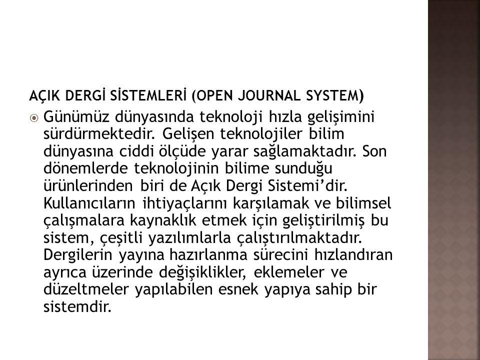 AÇIK DERGİ SİSTEMLERİ (OPEN JOURNAL SYSTEM)