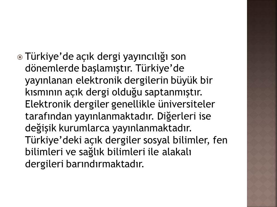 Türkiye'de açık dergi yayıncılığı son dönemlerde başlamıştır