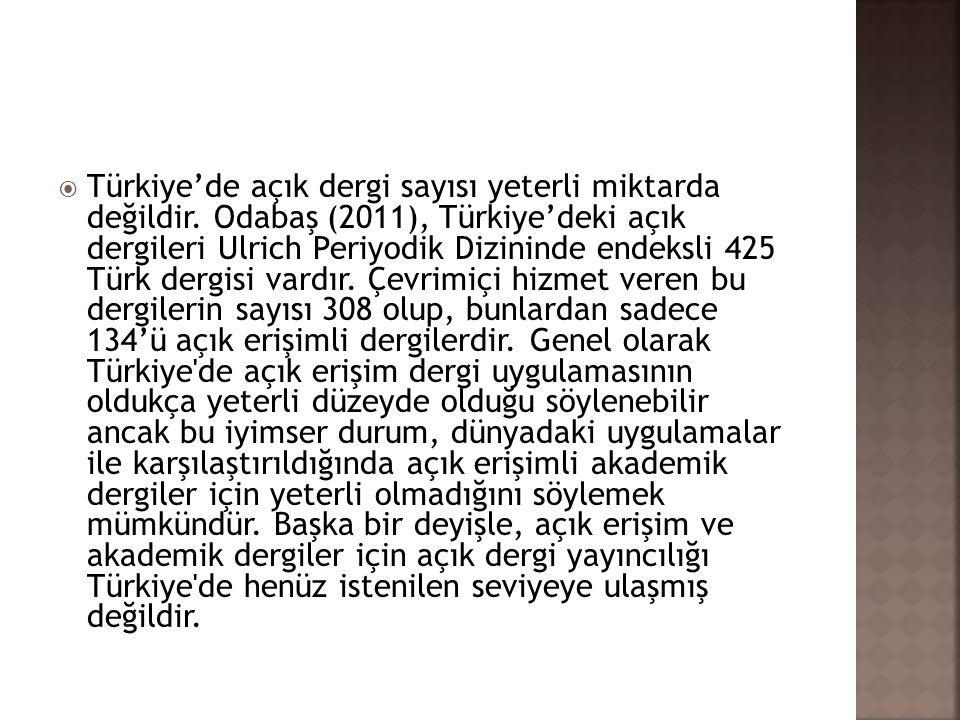 Türkiye'de açık dergi sayısı yeterli miktarda değildir