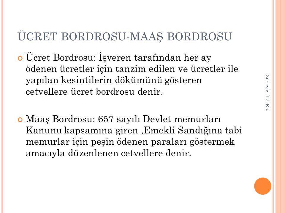 ÜCRET BORDROSU-MAAŞ BORDROSU