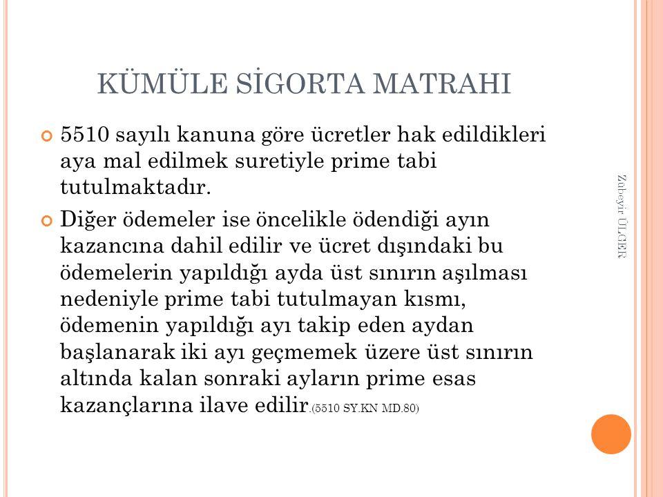 KÜMÜLE SİGORTA MATRAHI
