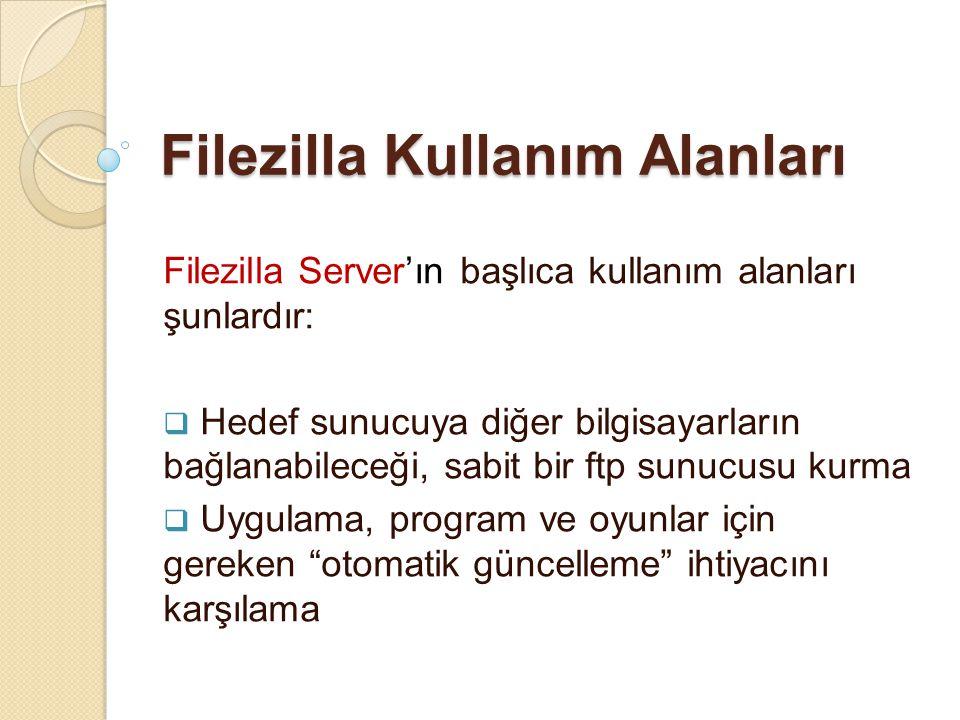 Filezilla Kullanım Alanları
