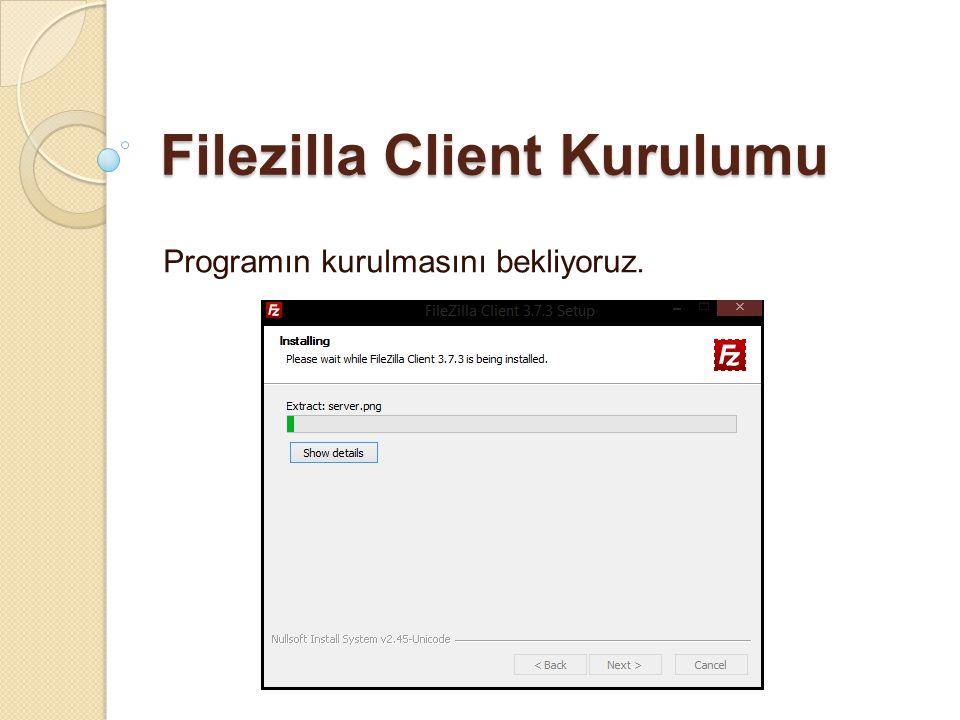 Filezilla Client Kurulumu