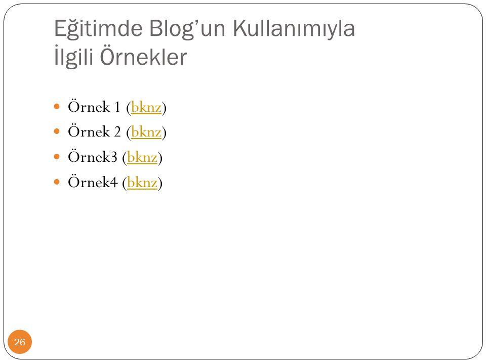 Eğitimde Blog'un Kullanımıyla İlgili Örnekler