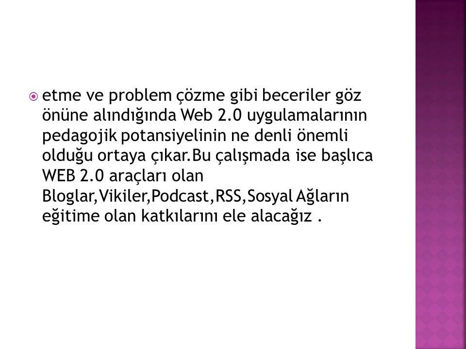 etme ve problem çözme gibi beceriler göz önüne alındığında Web 2