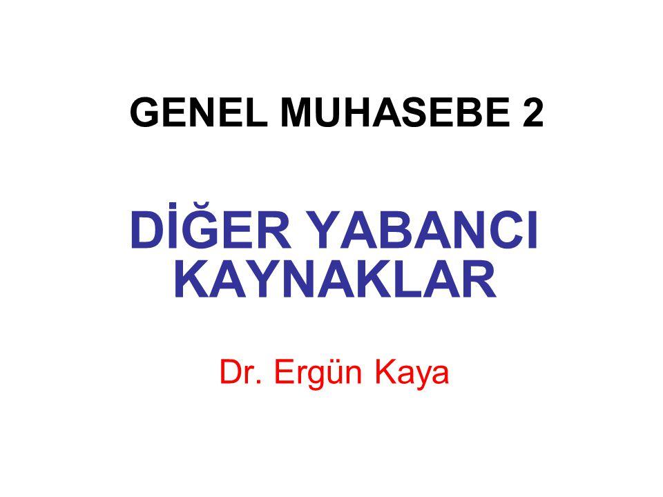 DİĞER YABANCI KAYNAKLAR Dr. Ergün Kaya