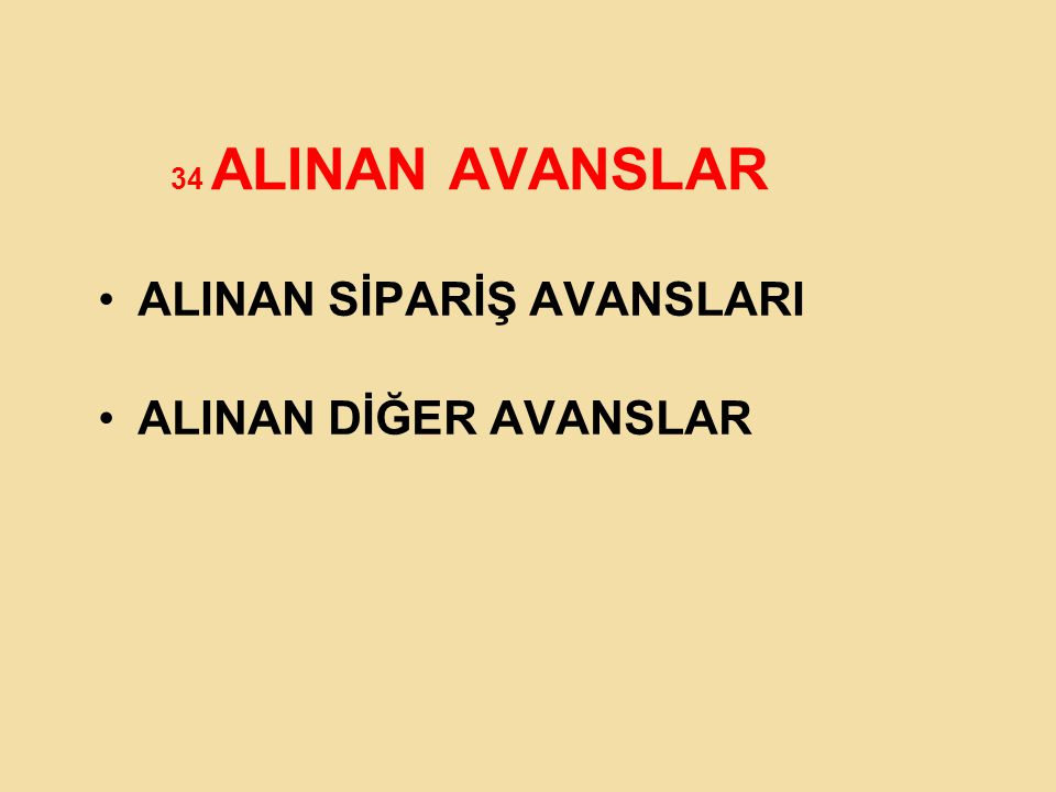 ALINAN SİPARİŞ AVANSLARI ALINAN DİĞER AVANSLAR