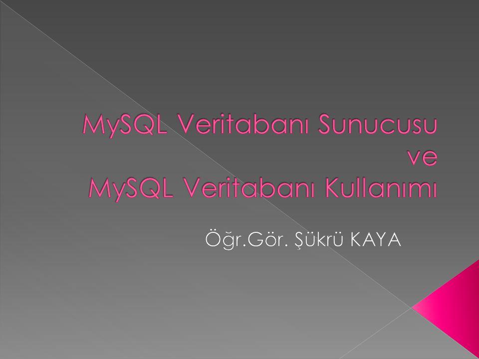 MySQL Veritabanı Sunucusu ve MySQL Veritabanı Kullanımı
