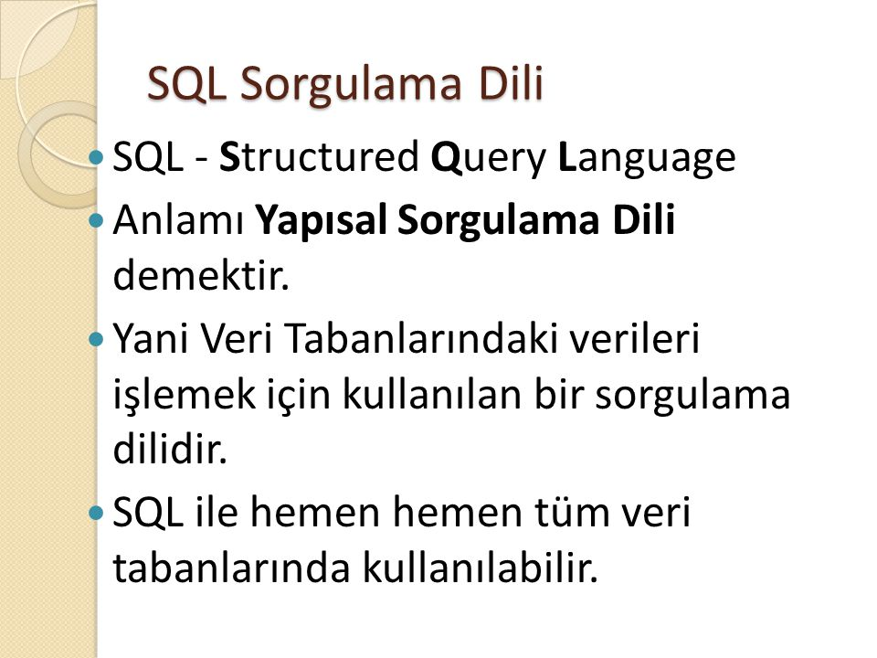 SQL Sorgulama Dili SQL - Structured Query Language
