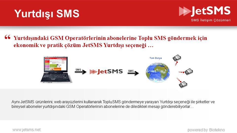Yurtdışı SMS Yurtdışındaki GSM Operatörlerinin abonelerine Toplu SMS göndermek için ekonomik ve pratik çözüm JetSMS Yurtdışı seçeneği …