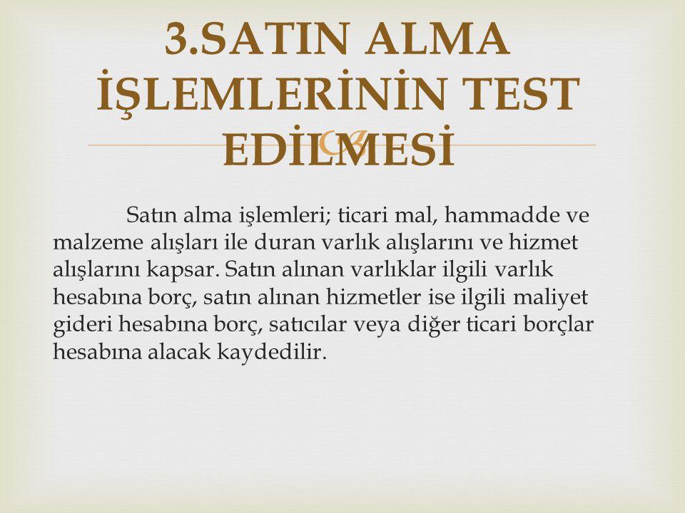 3.SATIN ALMA İŞLEMLERİNİN TEST EDİLMESİ
