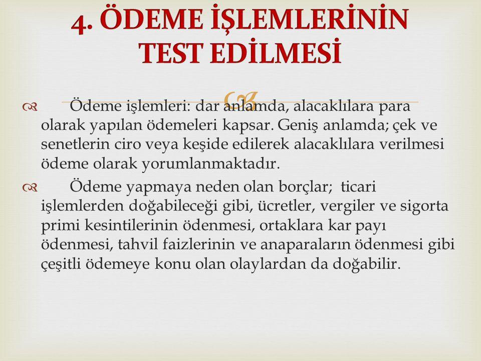 4. ÖDEME İŞLEMLERİNİN TEST EDİLMESİ