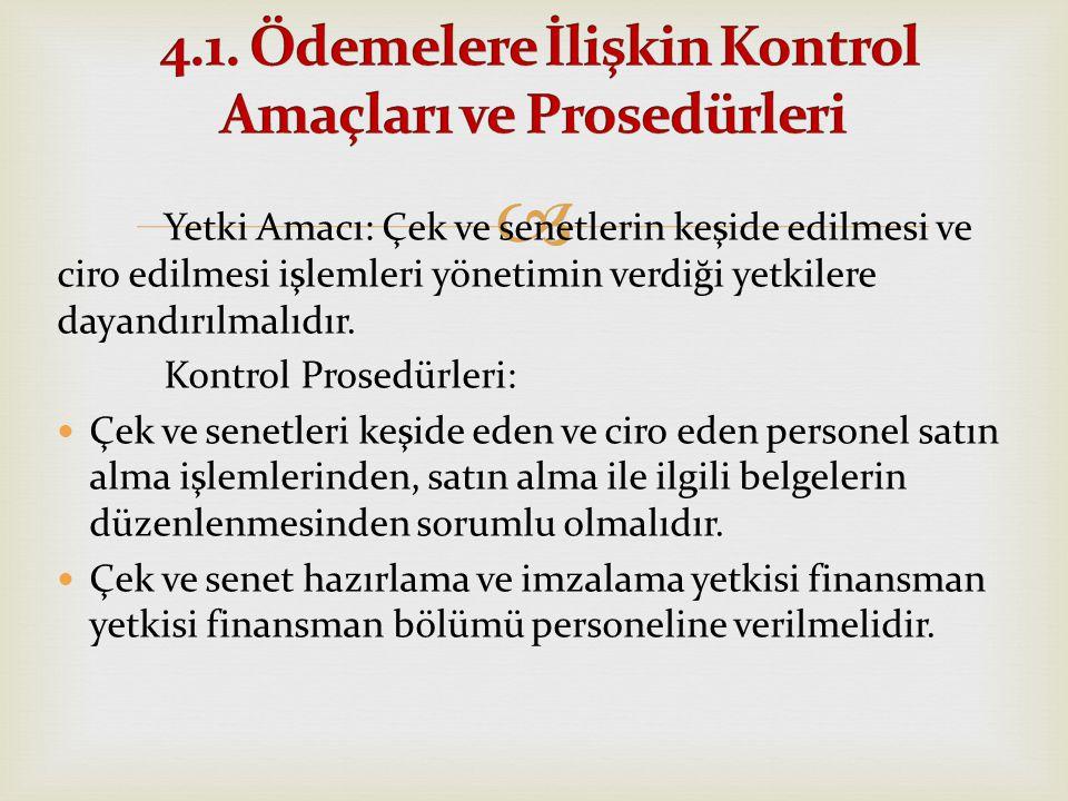4.1. Ödemelere İlişkin Kontrol Amaçları ve Prosedürleri