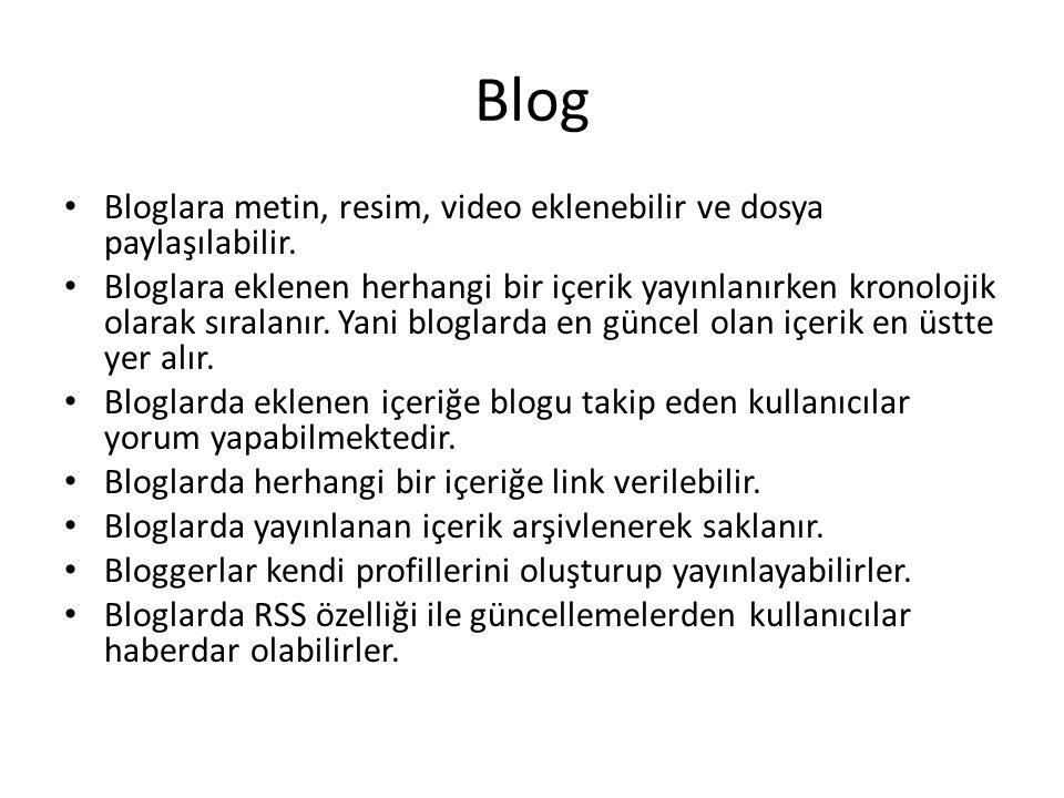 Blog Bloglara metin, resim, video eklenebilir ve dosya paylaşılabilir.