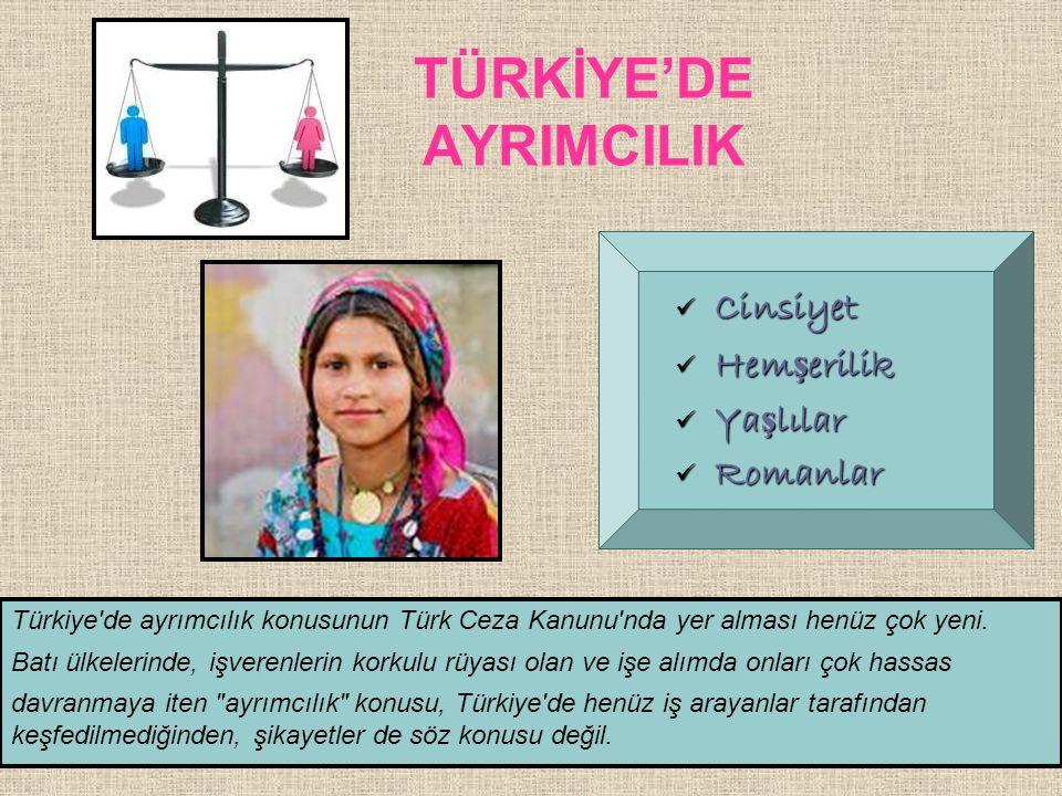 TÜRKİYE'DE AYRIMCILIK