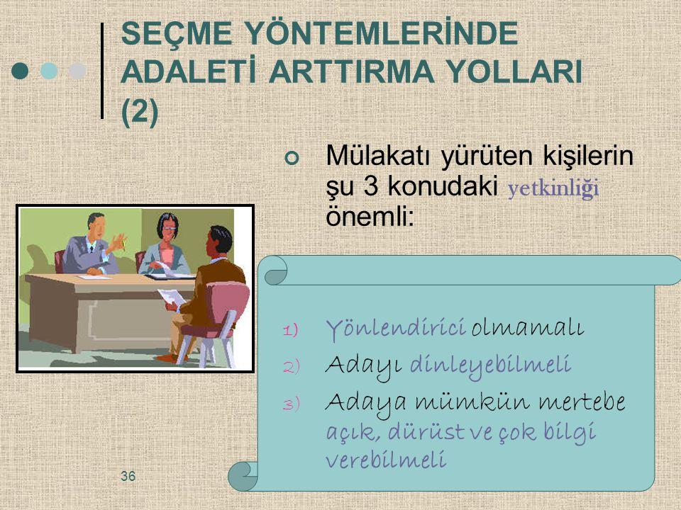 SEÇME YÖNTEMLERİNDE ADALETİ ARTTIRMA YOLLARI (2)