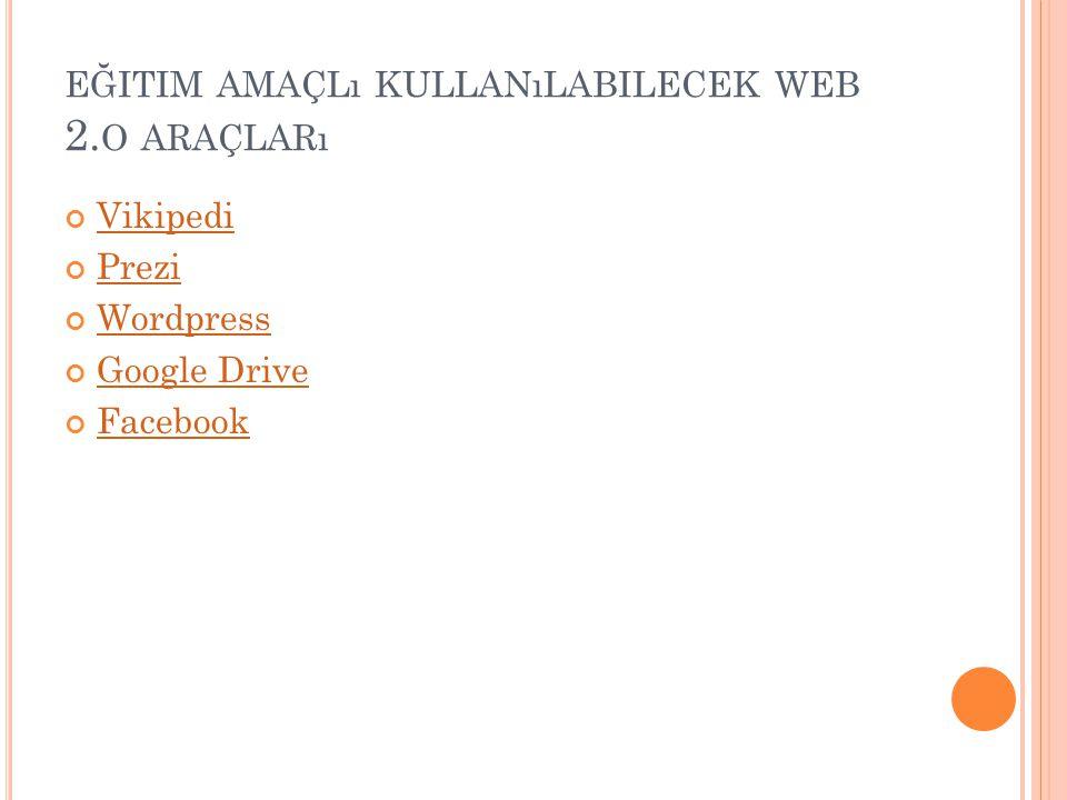 eğitim amaçlı kullanılabilecek web 2.o araçları