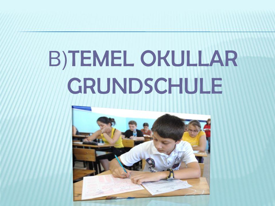 B)TEMEL OKULLAR GRUNDSCHULE