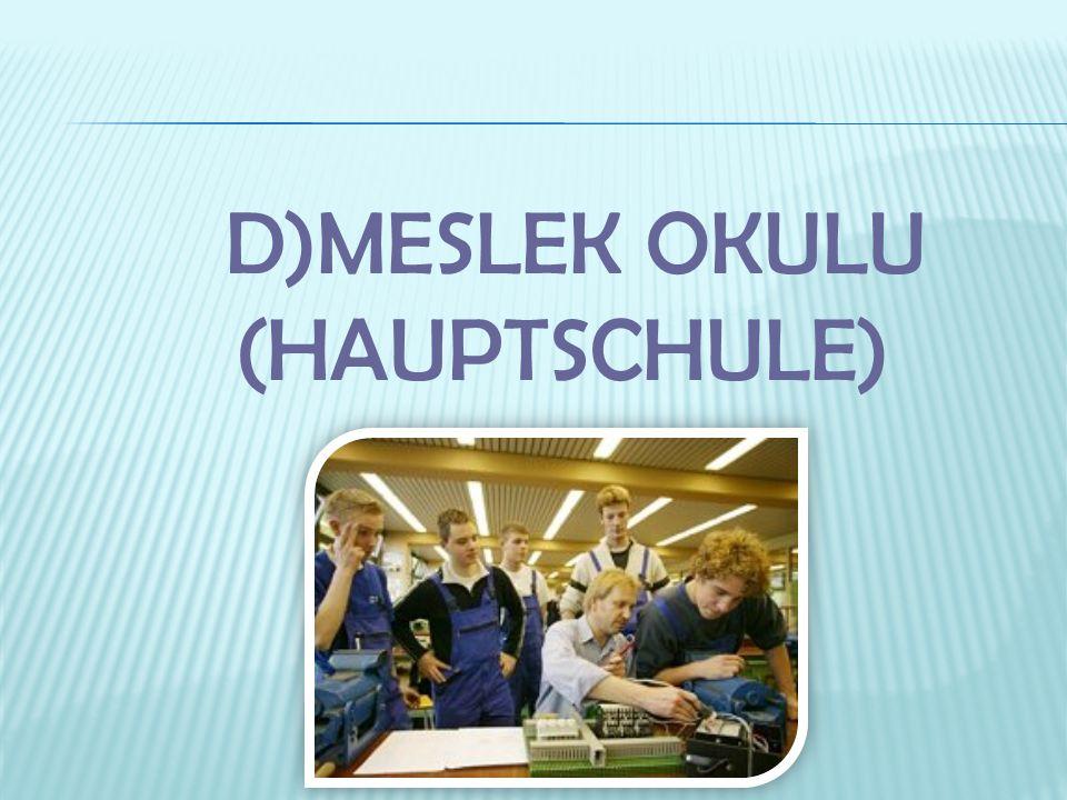 D)MESLEK OKULU (HAUPTSCHULE)