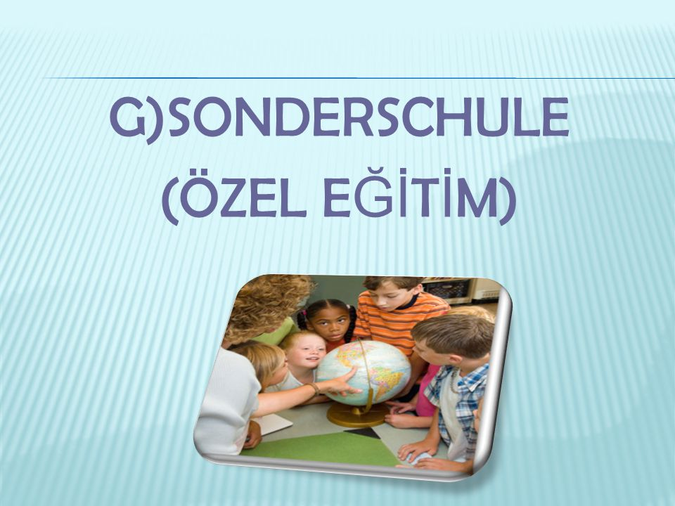 G)SONDERSCHULE (ÖZEL EĞİTİM)