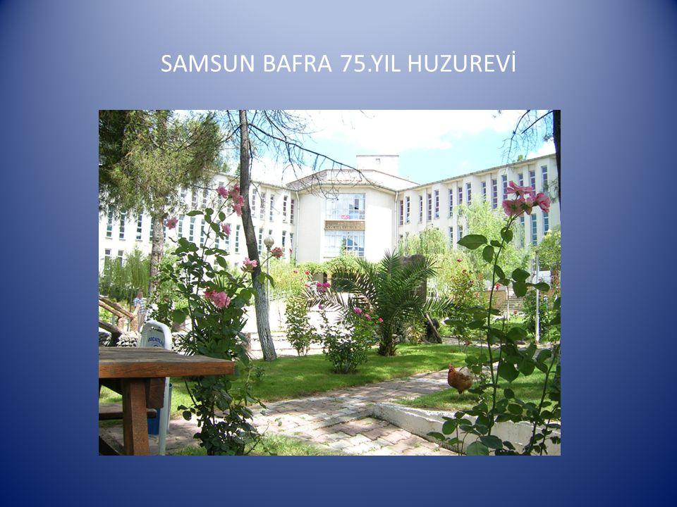 SAMSUN BAFRA 75.YIL HUZUREVİ