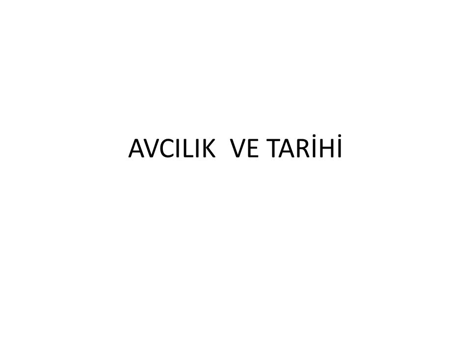 AVCILIK VE TARİHİ