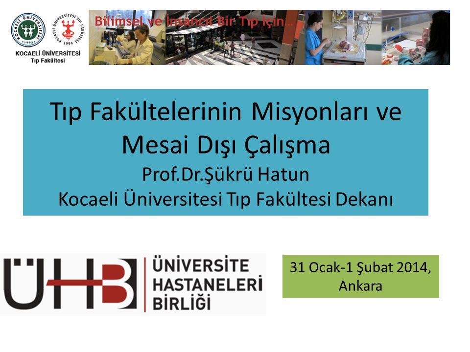 Tıp Fakültelerinin Misyonları ve Mesai Dışı Çalışma Prof. Dr
