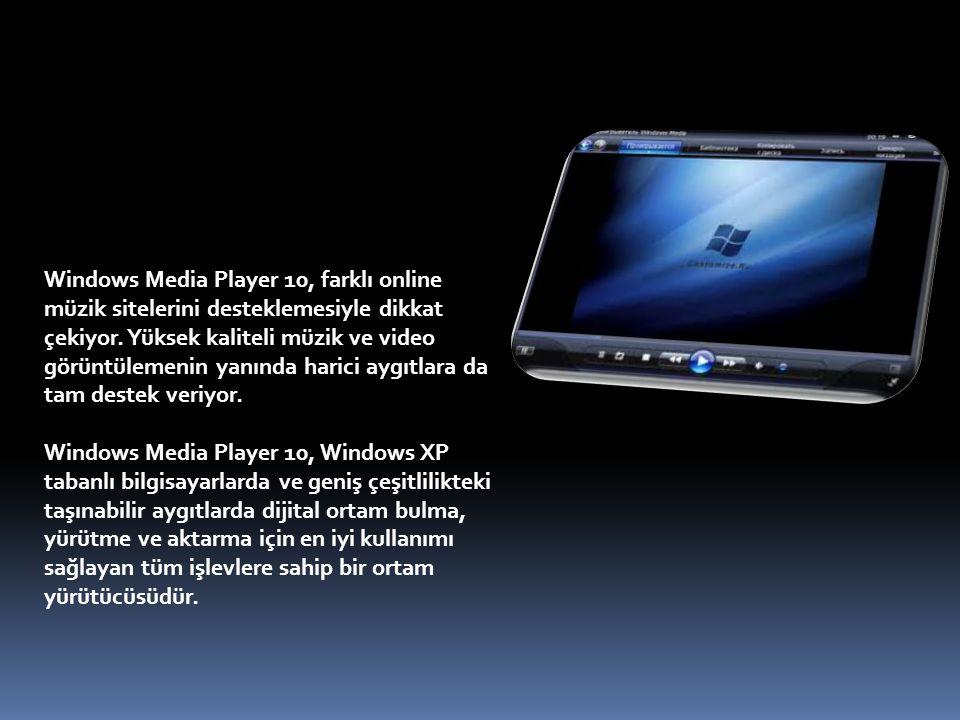 Windows Media Player 10, farklı online müzik sitelerini desteklemesiyle dikkat çekiyor.