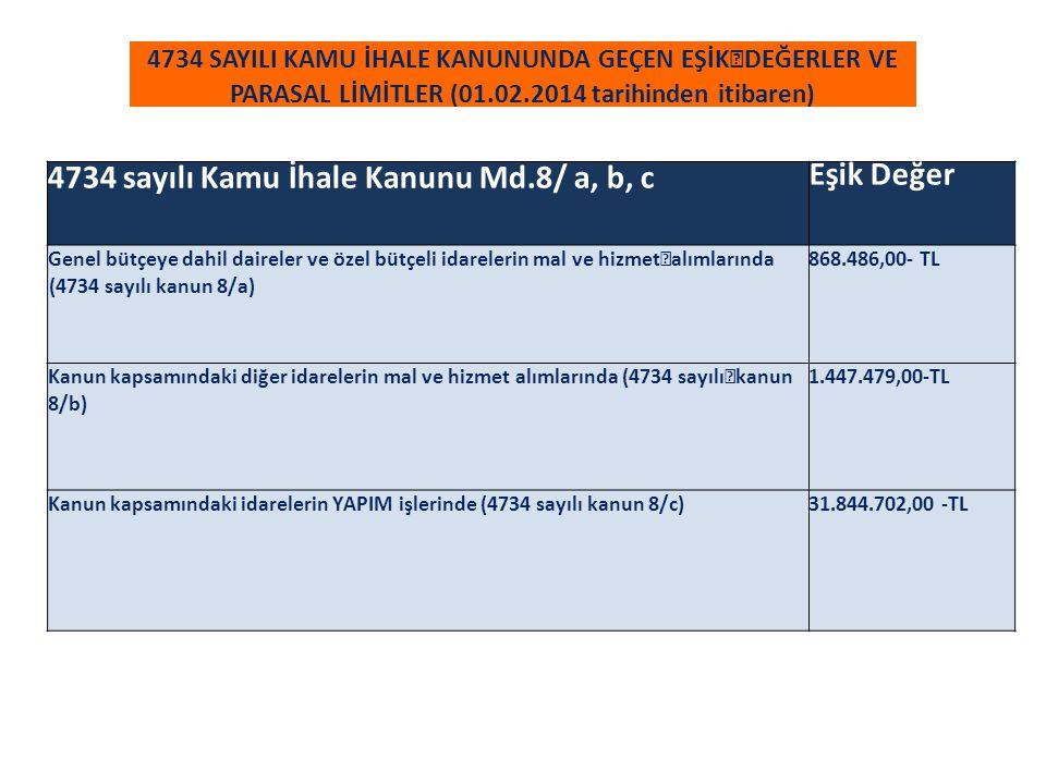 4734 sayılı Kamu İhale Kanunu Md.8/ a, b, c Eşik Değer