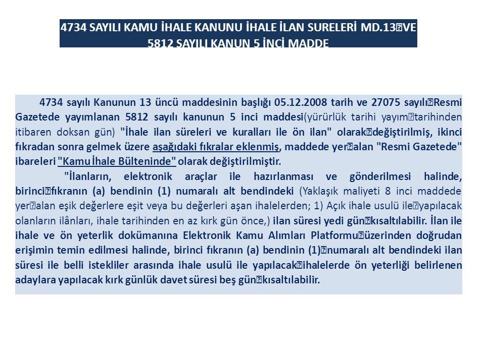 4734 SAYILI KAMU İHALE KANUNU İHALE İLAN SURELERİ MD