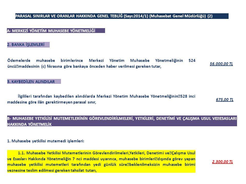 PARASAL SINIRLAR VE ORANLAR HAKKINDA GENEL TEBLİĞ (Sayı:2014/1) (Muhasebat Genel Müdürlüğü) (2)